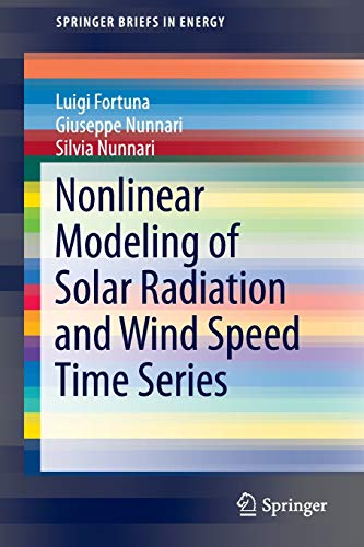 9783319387635: Nonlinear Modeling of Solar Radiation and Wind Speed Time Series (SpringerBriefs in Energy)
