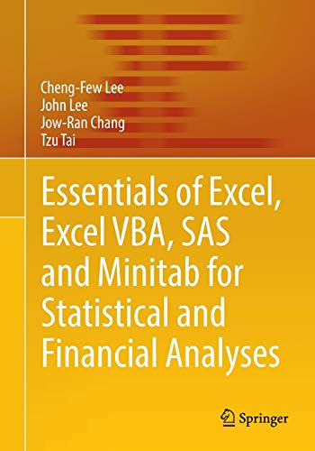 Essentials of Excel, Excel VBA, SAS and Minitab for Statistical and Financial Analyses: Cheng-Few ...