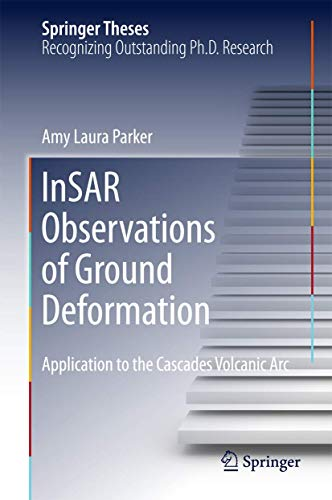 9783319390338: InSAR Observations of Ground Deformation: Application to the Cascades Volcanic Arc (Springer Theses)