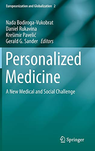 9783319393476: Personalized Medicine: A New Medical and Social Challenge (Europeanization and Globalization)