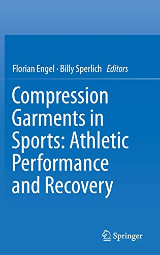 9783319394794: Compression Garments in Sports: Athletic Performance and Recovery