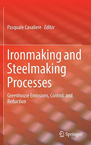9783319395272: Ironmaking and Steelmaking Processes: Greenhouse Emissions, Control, and Reduction