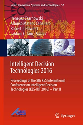 Intelligent Decision Technologies 2016 Volume 2: Proceedings of the 8th KES International ...