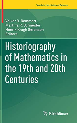 9783319396477: Historiography of Mathematics in the 19th and 20th Centuries (Trends in the History of Science)