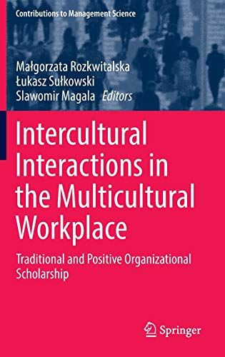 9783319397702: Intercultural Interactions in the Multicultural Workplace: Traditional and Positive Organizational Scholarship (Contributions to Management Science)