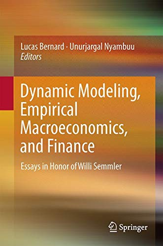9783319398853: Dynamic Modeling, Empirical Macroeconomics, and Finance: Essays in Honor of Willi Semmler