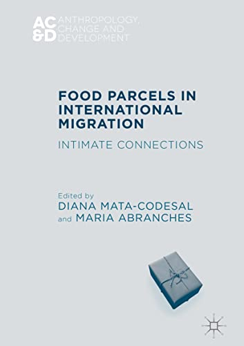 9783319403724: Food Parcels in International Migration: Intimate Connections (Anthropology, Change, and Development)