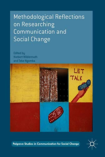 9783319404653: Methodological Reflections on Researching Communication and Social Change (Palgrave Studies in Communication for Social Change)