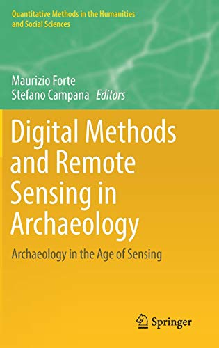 9783319406565: Digital Methods and Remote Sensing in Archaeology: Archaeology in the Age of Sensing (Quantitative Methods in the Humanities and Social Sciences)