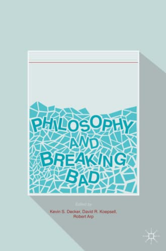 9783319406657: Philosophy and Breaking Bad