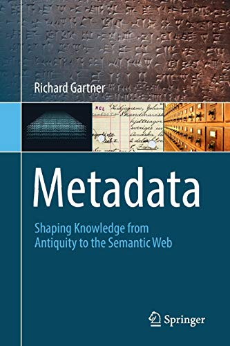 9783319408910: Metadata: Shaping Knowledge from Antiquity to the Semantic Web