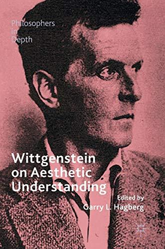 9783319409092: Wittgenstein on Aesthetic Understanding (Philosophers in Depth)