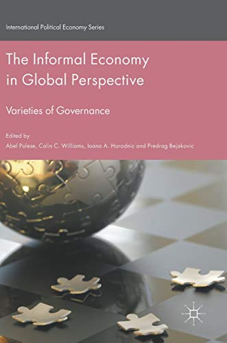 9783319409306: The Informal Economy in Global Perspective: Varieties of Governance (International Political Economy Series)