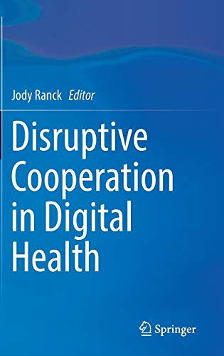 9783319409788: Disruptive Cooperation in Digital Health