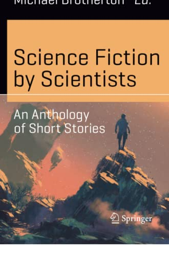 9783319411019: Science Fiction by Scientists: An Anthology of Short Stories (Science and Fiction)