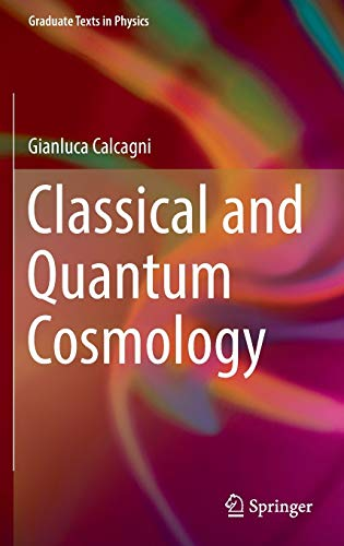 9783319411255: Classical and Quantum Cosmology (Graduate Texts in Physics)