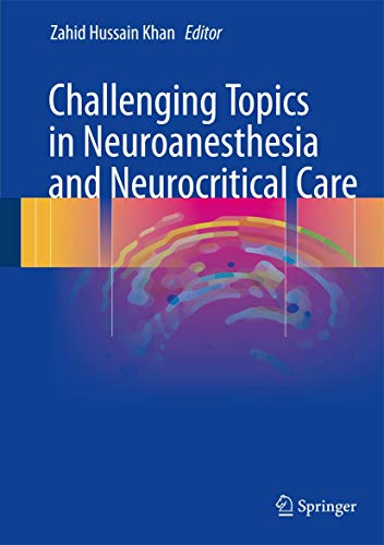 9783319414430: Challenging Topics in Neuroanesthesia and Neurocritical Care