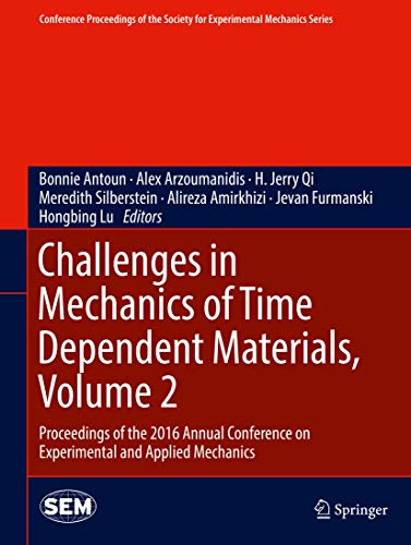 9783319415420: Challenges in Mechanics of Time Dependent Materials, Volume 2: Proceedings of the 2016 Annual Conference on Experimental and Applied Mechanics ... Society for Experimental Mechanics Series)