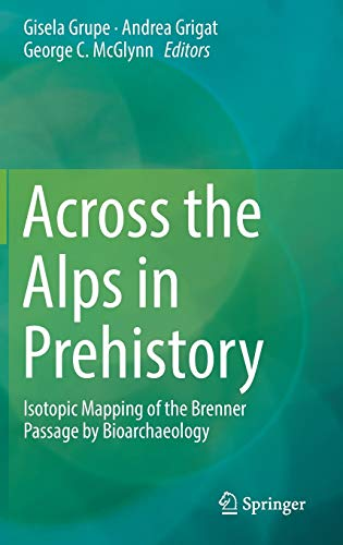 9783319415482: Across the Alps in Prehistory: Isotopic Mapping of the Brenner Passage by Bioarchaeology