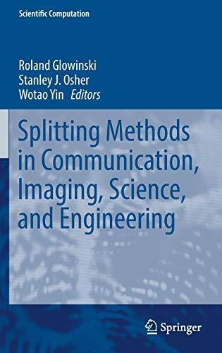 9783319415871: Splitting Methods in Communication, Imaging, Science, and Engineering (Scientific Computation)