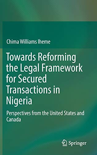 9783319418353: Towards Reforming the Legal Framework for Secured Transactions in Nigeria: Perspectives from the United States and Canada