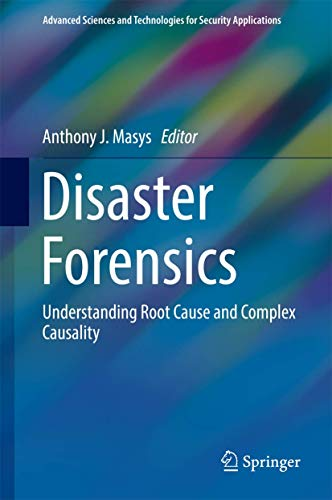 Disaster Forensics : Understanding Root Cause And: Anthony J. Masys
