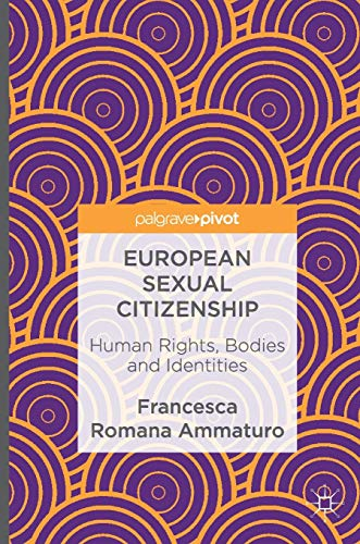 9783319419732: European Sexual Citizenship: Human Rights, Bodies and Identities