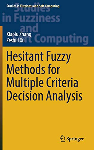9783319420004: Hesitant Fuzzy Methods for Multiple Criteria Decision Analysis (Studies in Fuzziness and Soft Computing)