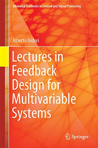Lectures in Feedback Design for Multivariable Systems: Alberto Isidori