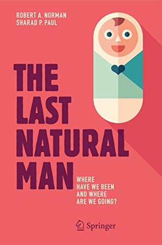 9783319422152: The Last Natural Man: Where Have We Been and Where Are We Going?