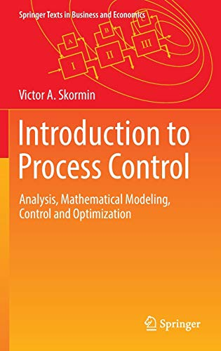 Introduction to Process Control: Analysis, Mathematical Modeling,: Skormin, Victor A.