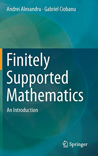 9783319422817: Finitely Supported Mathematics: An Introduction