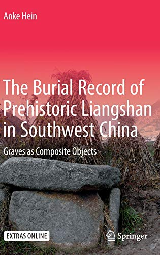 9783319423838: The Burial Record of Prehistoric Liangshan in Southwest China: Graves as Composite Objects