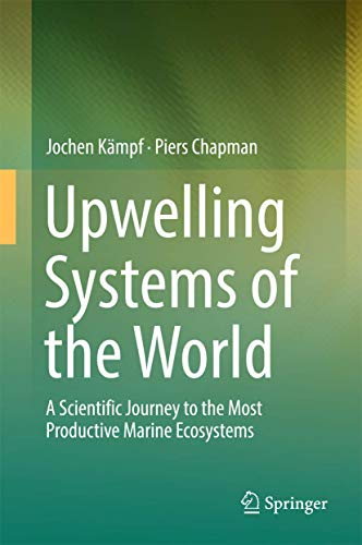 9783319425221: Upwelling Systems of the World: A Scientific Journey to the Most Productive Marine Ecosystems