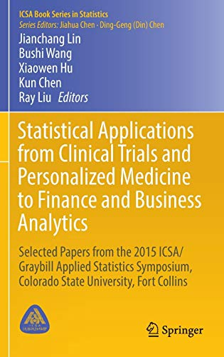 Statistical Applications from Clinical Trials and Personalized Medicine to Finance and Business ...