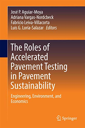 9783319427966: The Roles of Accelerated Pavement Testing in Pavement Sustainability: Engineering, Environment, and Economics