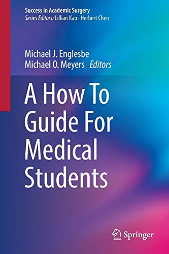 9783319428956: A How To Guide For Medical Students (Success in Academic Surgery)