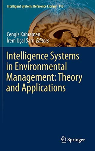 9783319429922: Intelligence Systems in Environmental Management: Theory and Applications (Intelligent Systems Reference Library)