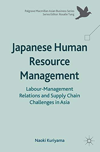 Japanese Human Resource Management: Labour-management Relations and: Kuriyama, Naoki