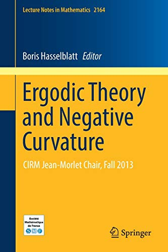9783319430584: Ergodic Theory and Negative Curvature: CIRM Jean-Morlet Chair, Fall 2013