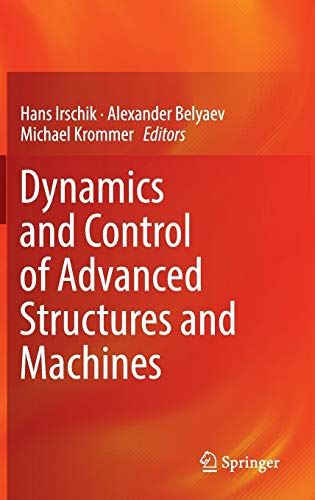 Dynamics and Control of Advanced Structures and Machines: Hans Irschik and Alexander Belyaev