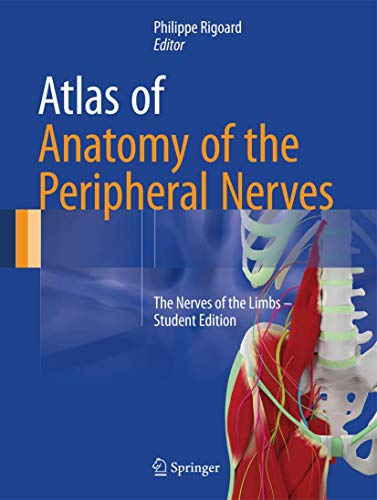 9783319430881: Atlas of Anatomy of the Peripheral Nerves: The Nerves of the Limbs – Student Edition