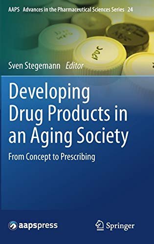9783319430973: Developing Drug Products in an Aging Society: From Concept to Prescribing (AAPS Advances in the Pharmaceutical Sciences Series)