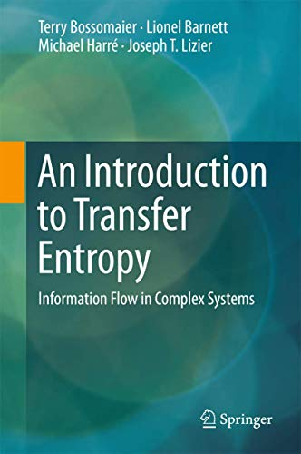 An Introduction to Transfer Entropy: Information Flow: Bossomaier, Terry (Author)/