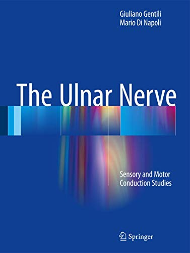 9783319432915: The Ulnar Nerve: Sensory and Motor Conduction Studies
