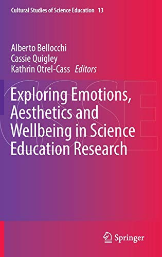 9783319433516: Exploring Emotions, Aesthetics and Wellbeing in Science Education Research (Cultural Studies of Science Education)