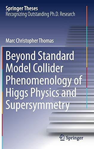 9783319434513: Beyond Standard Model Collider Phenomenology of Higgs Physics and Supersymmetry (Springer Theses)