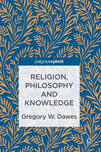 9783319434995: Religion, Philosophy and Knowledge