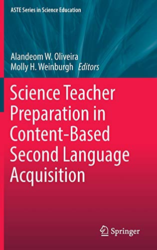 9783319435145: Science Teacher Preparation in Content-Based Second Language Acquisition (ASTE Series in Science Education)