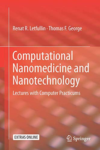 9783319435756: Computational Nanomedicine and Nanotechnology: Lectures with Computer Practicums
